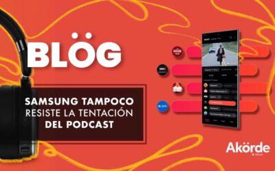 Samsung se mete de lleno en la movida del podcast y las alianzas