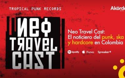 Neo Travel Cast: El noticiero del punk, ska y hardcore en Colombia