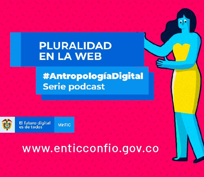 Akorde elaboró para el MinTIC una serie de 10 podcasts, con expertos en Antropología Digital, en el marco de la iniciativa En TIC Confío.